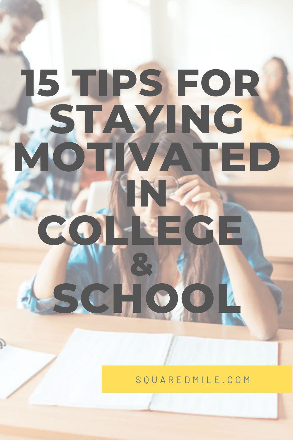 15 Tips for staying motivated in college and school
